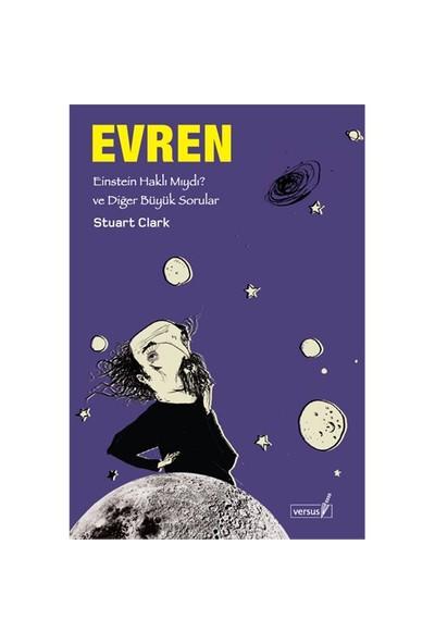 Evren – Einstein Haklı Mıydı? Ve Diğer Büyük Sorular-Stuart Clark