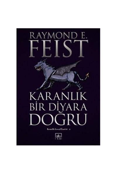 Karanlık Bir Diyara Doğru-Raymond E. Feist
