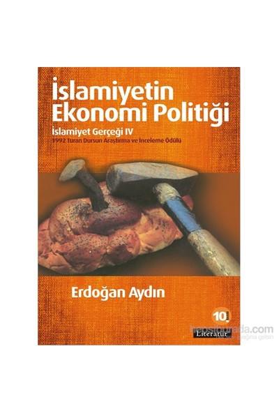 İslamiyetin Ekonomi Politiği: İslamiyet Gerçeği Iv-Erdoğan Aydın