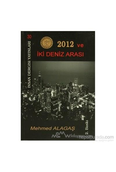 2012 Ve İki Deniz Arası-Mehmed Alagaş