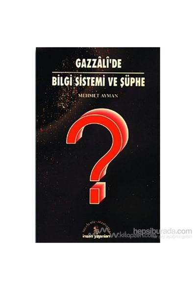 Gazzali''De Bilgi Sistemi Ve Şüphe-Mehmet Ayman