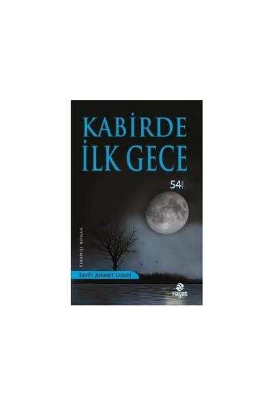 Kabirde İlk Gece - Seyit Ahmet Uzun