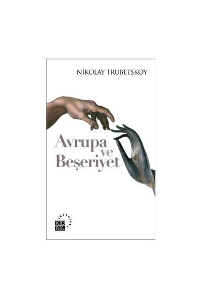 Avrupa Ve Beşeriyet-Nikolay S. Trubetskoy