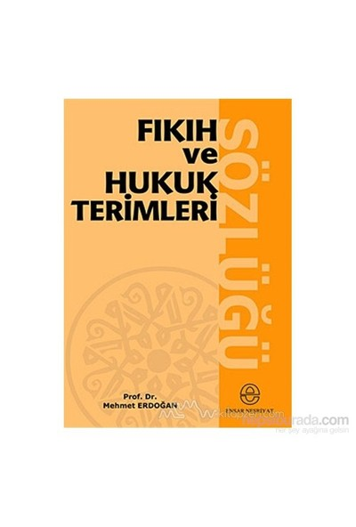 Fıkıh Ve Hukuk Terimleri Sözlüğü - Mehmet Erdoğan