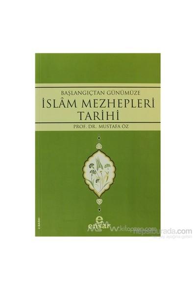 Başlangıçtan Günümüze İslam Mezhepleri Tarihi - Mustafa Öz