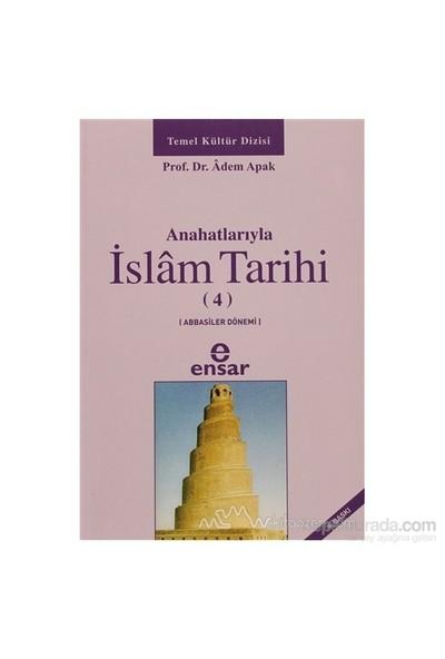 Anahatlarıyla İslam Tarihi 4 - Adem Apak