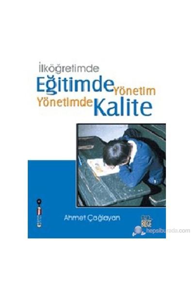 Eğitimde Yönetim Yönetimde Kalite-Ahmet Çağlayan