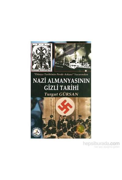 Nazi Almanyasının Gizli Tarihi- Turgut Gürsan