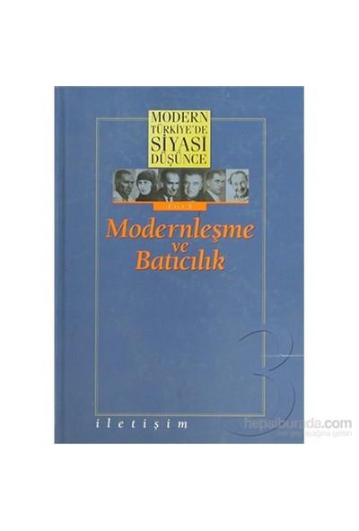 Modern Türkiye'De Siyasi Düşünce Modernleşme Ve Batıcılık 3. Cilt-Derleme
