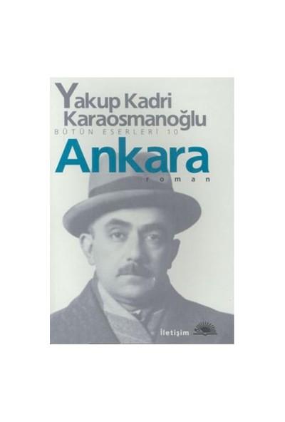 Ankara - Yakup Kadri Karaosmanoğlu