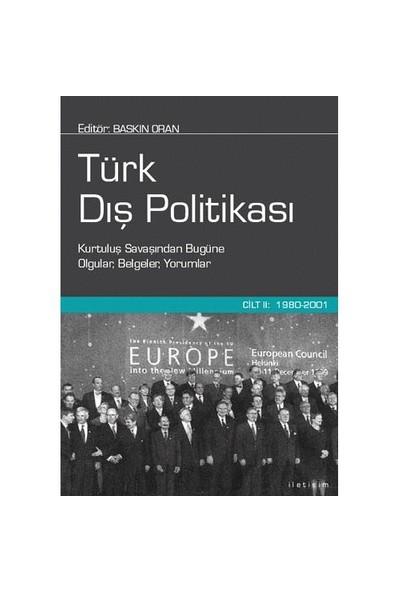 Türk Dış Politikası Cilt 2 1980 / 2001 - Derleme