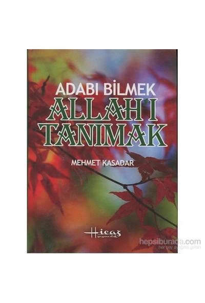 Abdulkadir Geylani'Den Adabı Bilmek Allah'I Tanımak (Çanta Boy, Ciltli)-Mehmet Kasadar