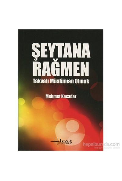 Şeytana Rağmen Takvalı Müslüman Olmak-Mehmet Kasadar