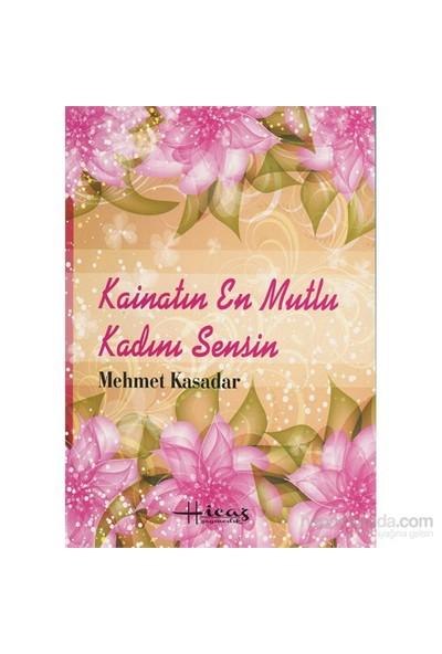 Kainatın En Mutlu Kadını Sensin-Mehmet Kasadar