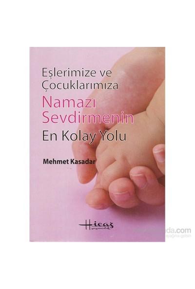Eşlerimize ve Çocuklarımıza Namazı Sevdirmenin En Kolay Yolu - Mehmet Kasadar