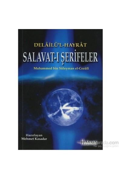 Delailü'L Hayrat Salavat-I Şerifeler-Abdullah Muhammed Bin Süleyman El-Cezuli