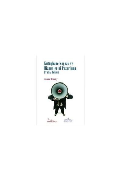 Kütüphane Kaynak ve Hizmetlerini Pazarlama : Pratik Rehber