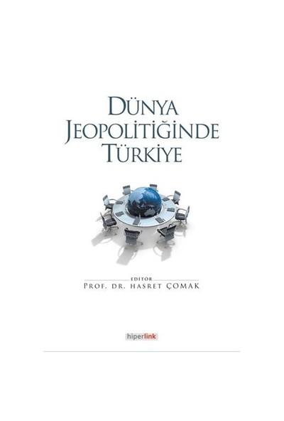 Dünya Jeopolitiğinde Türkiye