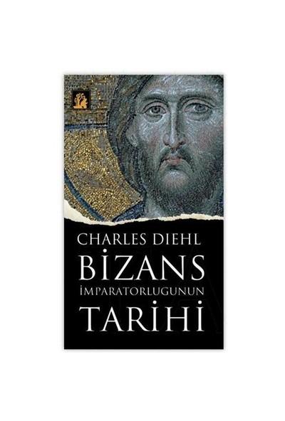 Bizans İmparatorluğunun Tarihi-Charles Diehl