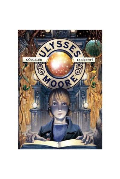 Ulysses Moore 9 - Gölgeler Labirenti - Ulysses Moore