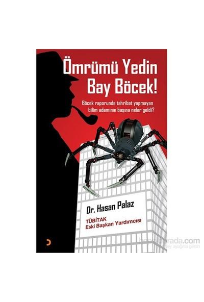 Ömrümü Yedin Bay Böcek!-Hasan Palaz
