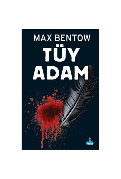 Tüy Adam-Max Bentow