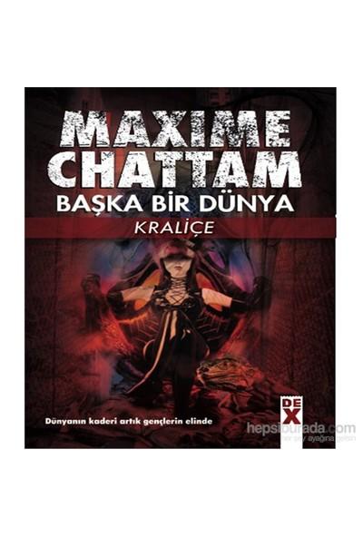 Başka Bir Dünya - Kraliçe - Maxime Chattam