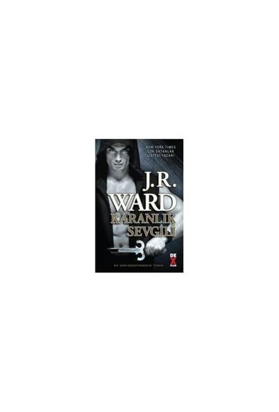 Kara Hançer Kardeşliği 1: Karanlık Sevgili-J. R. Ward