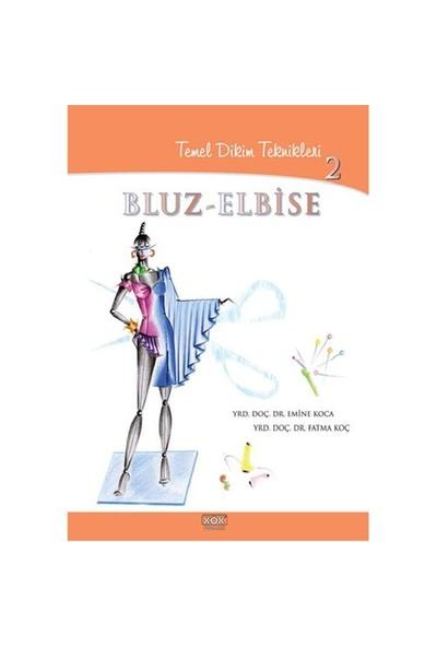 Temel Dikimteknikleri 2 Bluz - Elbise - Fatma Koç