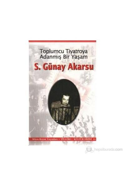Toplumcu Tiyatroya Adanmış Bir Yaşam S. Günay Akarsu-Kolektif