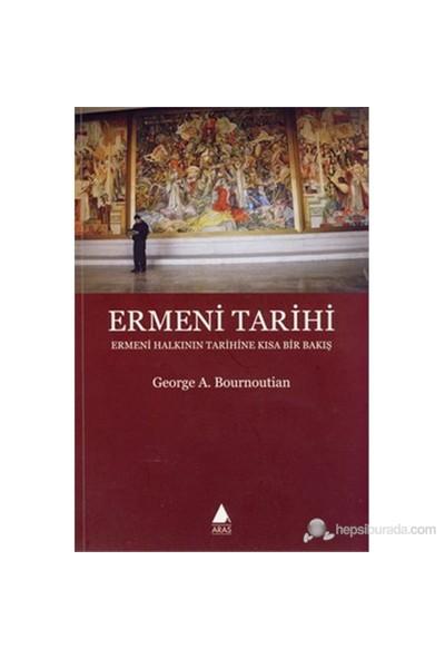 Ermeni Tarihi (Ermeni Halkının Tarihine Kısa Bir Bakış)-George A. Bournoutian