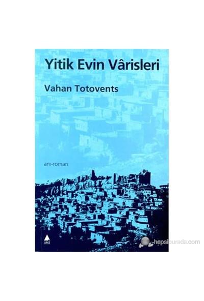 Yitik Evin Varisleri (Giyankı Hin Hırovmeagan Canabarhi Vıra)-Vahan Totovents