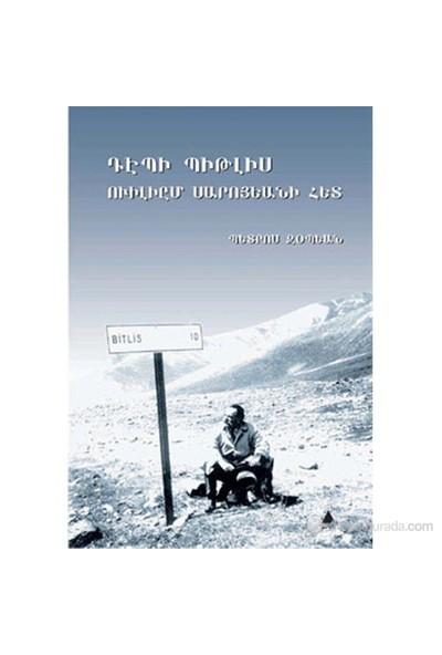 William Saroyan'La Bitlis'E Doğru (Tebi Bitlis William Saroyani Hed)-Bedros Zobyan