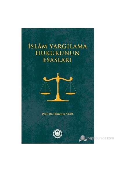 İslam Yargılanma Hukukunun Esasları-Fahrettin Atar