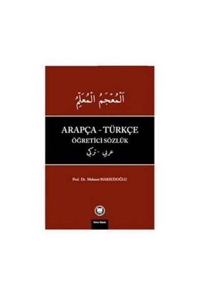 Arapça Türkçe Öğretici Sözlük-Mehmet Maksudoğlu