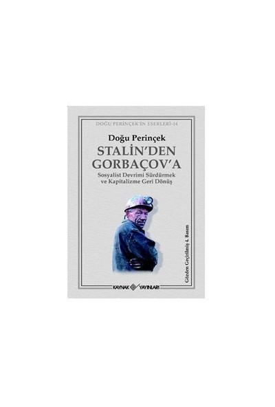 Stalin'den Gorbaçov'a Sosyalist Devrimi Sürdürmek ve Kapitalizme Geri Dönüş