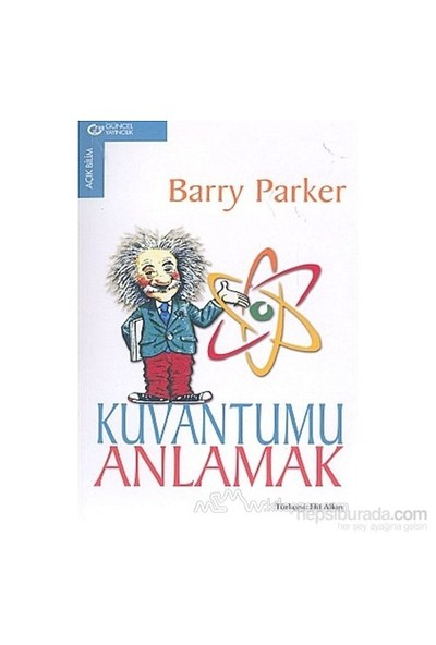 Kuvantumu Anlamak-Barry Parker