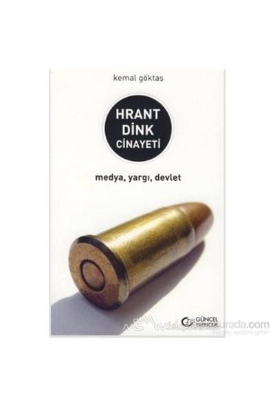 Hrant Dink Cinayeti-Kemal Göktaş