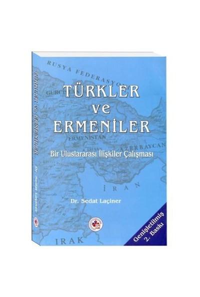 Türkler Ve Ermeniler - Bir Uluslararası İlişkiler Çalışması-Sedat Laçiner