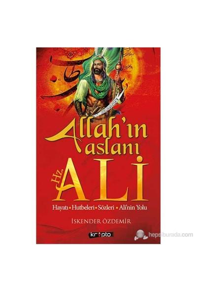 Allah'ın Aslanı Hz. Ali (Hayatı - Hutbeleri - Sözleri - Ali'nin Yolu)