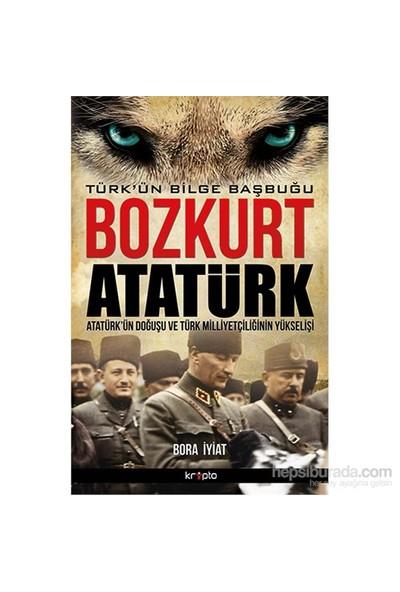 Bozkurt Atatürk - Bora İyiat