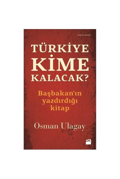 Türkiye Kime Kalacak?-Osman Ulagay
