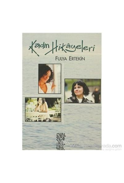 Kadın Hikayeleri-Fulya Ertekin