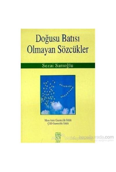 Doğusu Batısı Olmayan Sözcükler-Sezai Sarıoğlu