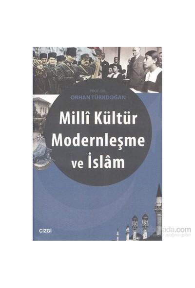 Milli Kültür Modernleşme Ve İslam-Orhan Türkdoğan