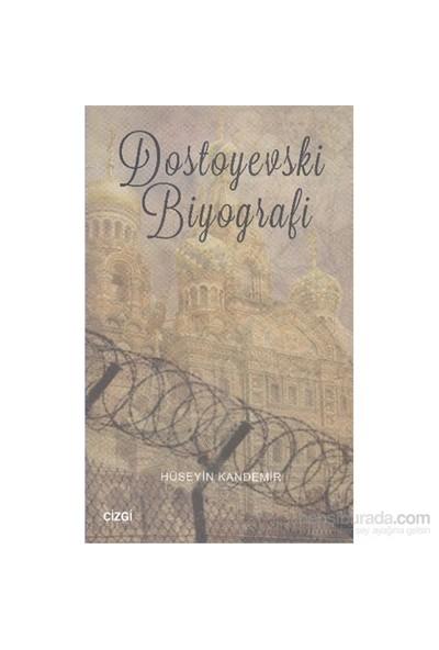 Dostoyevski Biyografi-Hüseyin Kandemir