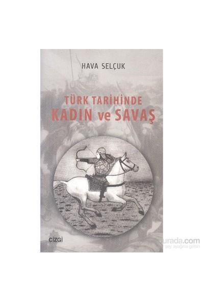 Türk Tarihinde Kadın Ve Savaş-Hava Selçuk