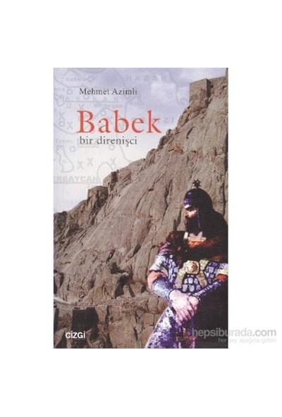 Babek Bir Direnişci-Mehmet Azimli