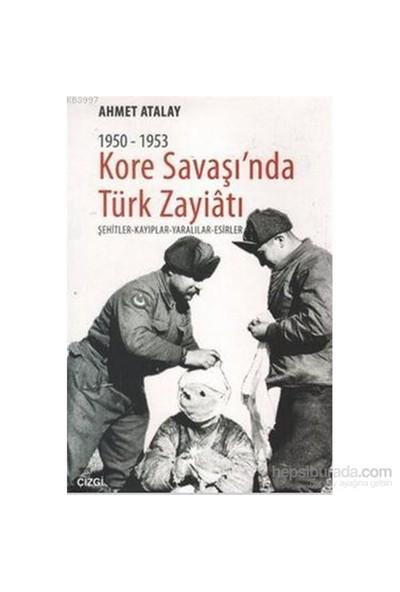 Kore Savaşın'Nda Türk Zayiatı 1950-1953-Ahmet Atalay