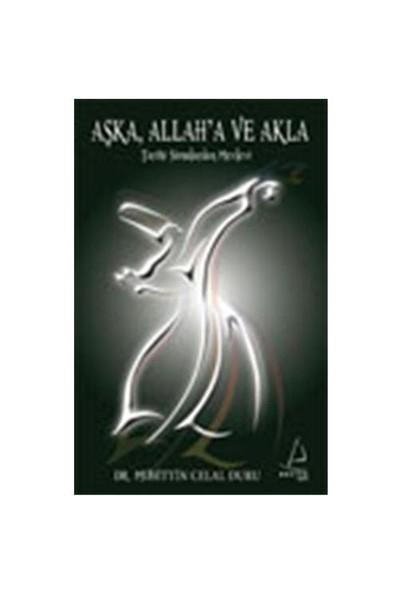 Aşk'A, Allah'A Ve Akla Mevlana-Muhittin C. Duru